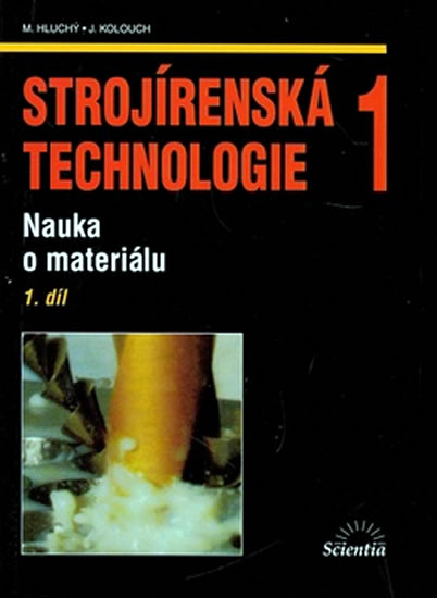 Strojírenská technologie 1, Nauka o materiálu