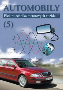 Automobily 5, Elektrotechnika motorových vozidel I.