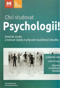 Chci studovat psychologii!, úvod do studia a testové otázky k přípravě na přijímací zkoušky