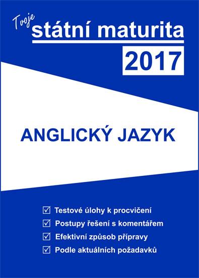 Tvoje státní maturita 2017: Anglický jazyk