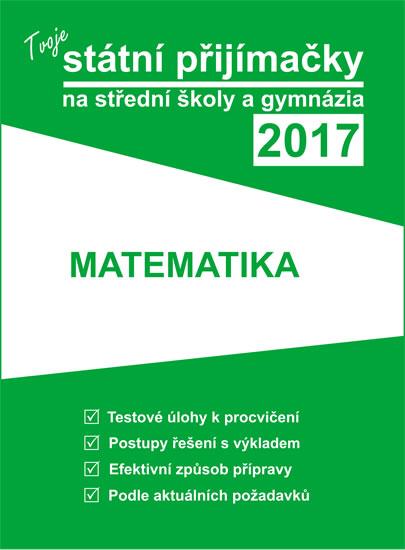 Tvoje státní přijímačky na střední školy a gymnázia 2017: Matematika - Náhled učebnice