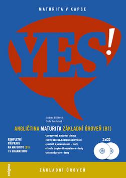 Yes! Maturita v kapse - angličtina, základní úroveň B1 + 2x CD
