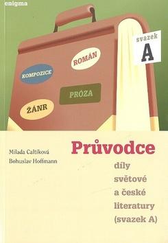 Průvodce díly světové a české literatury - Svazek A - Náhled učebnice