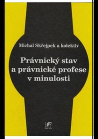 Michal Skřejpek: Právnický stav a právnické profese v minulosti (Havlíček Brain Team)