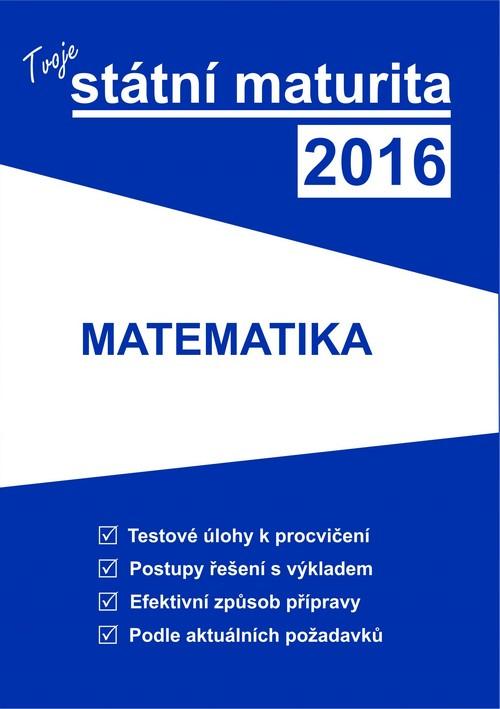 Tvoje státní maturita 2016: Matematika