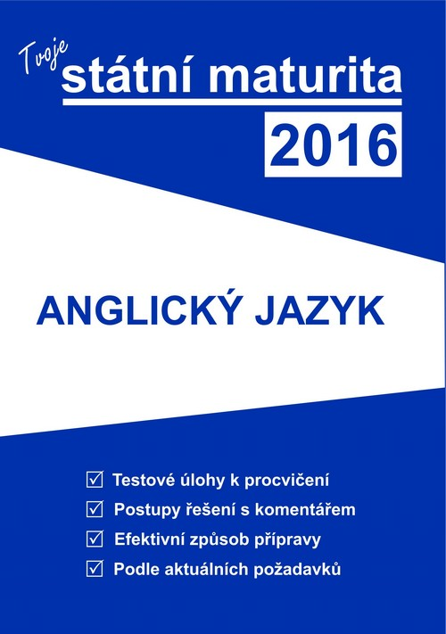 Tvoje státní maturita 2016: Anglický jazyk - Náhled učebnice