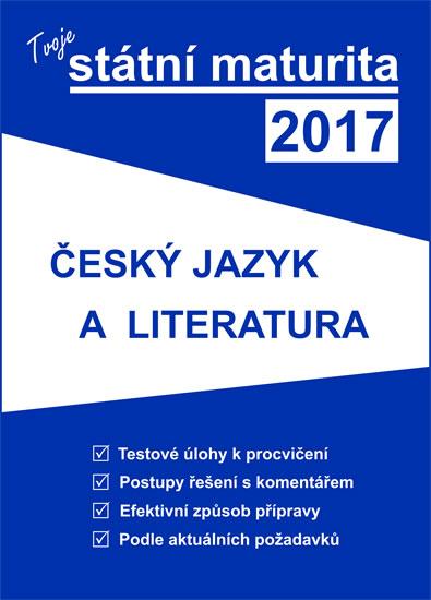 Tvoje státní maturita 2017: Český jazyk a literatura